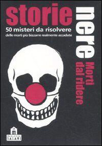 Storie nere. Morti dal ridere. 50 misteri da risolvere. Carte