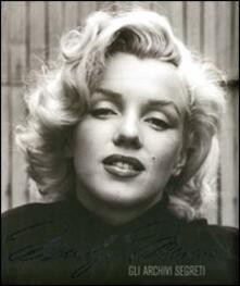 Vastese1902.it Marilyn Monroe. Gli archivi segreti. Ediz. illustrata Image