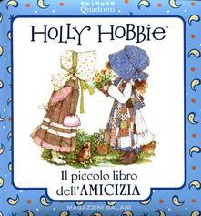 Holly Hobbie. Il piccolo libro dell'amicizia - copertina