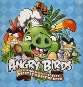 Angry birds. Gli avidi maiali e le loro ricette a base di uova