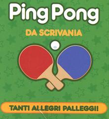 Camfeed.it Ping pong da scrivania. Con gadget Image