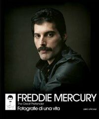 Freddie Mercury. The Great Pretender. Fotografie di una vita