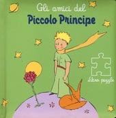 Gli amici del Piccolo Principe. Libro puzzle