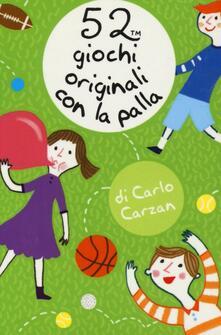 52 giochi originali con la palla - Carlo Carzan - copertina
