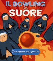 Il bowling delle suore. Con gadget - Jennifer Leczkowski - copertina
