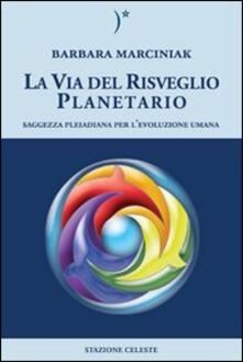 Amatigota.it La via del risveglio planetario. Saggezza pleiadiana per l'evoluzione umana Image