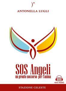 SOS angeli. Un pronto soccorso per l'anima. Con Contenuto digitale per download e accesso on line - Antonella Lugli - copertina