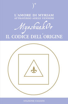 MyeshuakOr. Il codice dell'origine - Adele Venneri - copertina