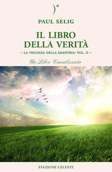 Il libro della verità. La trilogia della maestria. Vol. 2 - Paul Selig - copertina