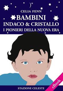 Bambini indaco & cristallo - Celia Fenn - ebook