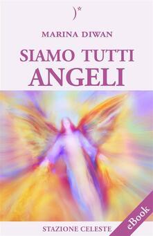 Siamo Tutti Angeli - Marina Diwan - ebook