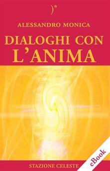 Dialoghi con l'anima - Alessandro Monica - ebook