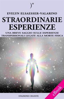 Mamma papà vedo la luce. Una esperienza oltre i confini della vita - P. Abbondanza,N. Breglia,Evelyn Elsaesser-Valarino - ebook