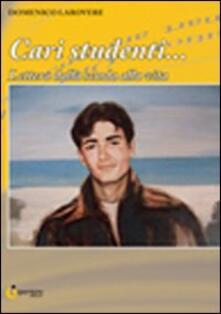 Cari studenti... Lettera dalla scuola alla vita - Domenico Larovere - copertina
