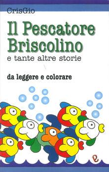 Premioquesti.it Il pescatore Briscolino e tante altre storie da leggere e colorare. Ediz. illustrata Image