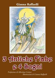 3 antiche fiabe e 4 sogni - Gianna Raffaelli - copertina