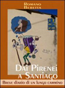 Dai Pirenei a Santiago. Breve diario di un lungo cammino