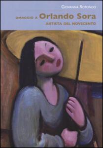 Omaggio a Orlando Sora artista del Novecento