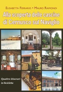 Alla scoperta delle cascine di Cernusco sul Naviglio. Quattro itinerari in bicicletta