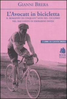 Camfeed.it L' avocatt in bicicletta. Il romanzo di cinquant'anni del ciclismo nel racconto di Eberardo Pavesi Image
