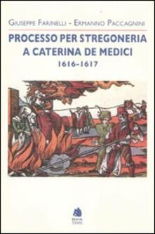 Camfeed.it Processo per stregoneria a Caterina de' Medici 1616-1617 Image