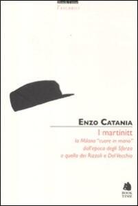 I Martinitt. La Milano «cuore in mano» dall'epoca degli Sforza a quella dei Rizzoli e Del Vecchio