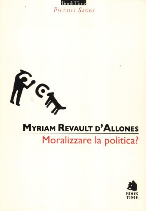 Moralizzare la politica?