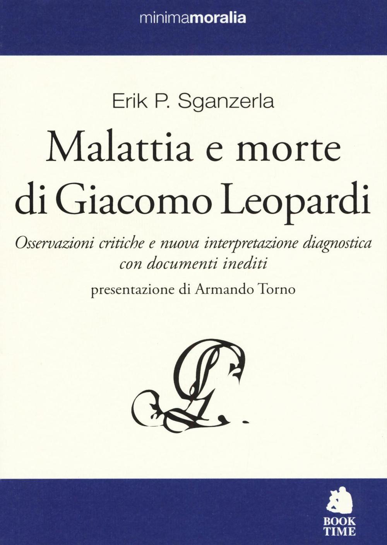Malattia e morte di Giacomo Leopardi. Osservazioni critiche e nuova interpretazione diagnostica con documenti inediti