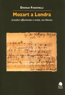 Mozart a Londra. «Londra affumicata e trista, ma libera».pdf