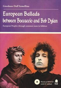 European Ballads between Boccaccio and Bob Dylan. European Peoples through common roots in folklore