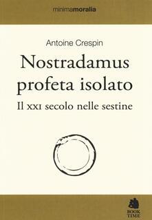 Nostradamus profeta isolato. Il XXI secolo nelle sestine.pdf
