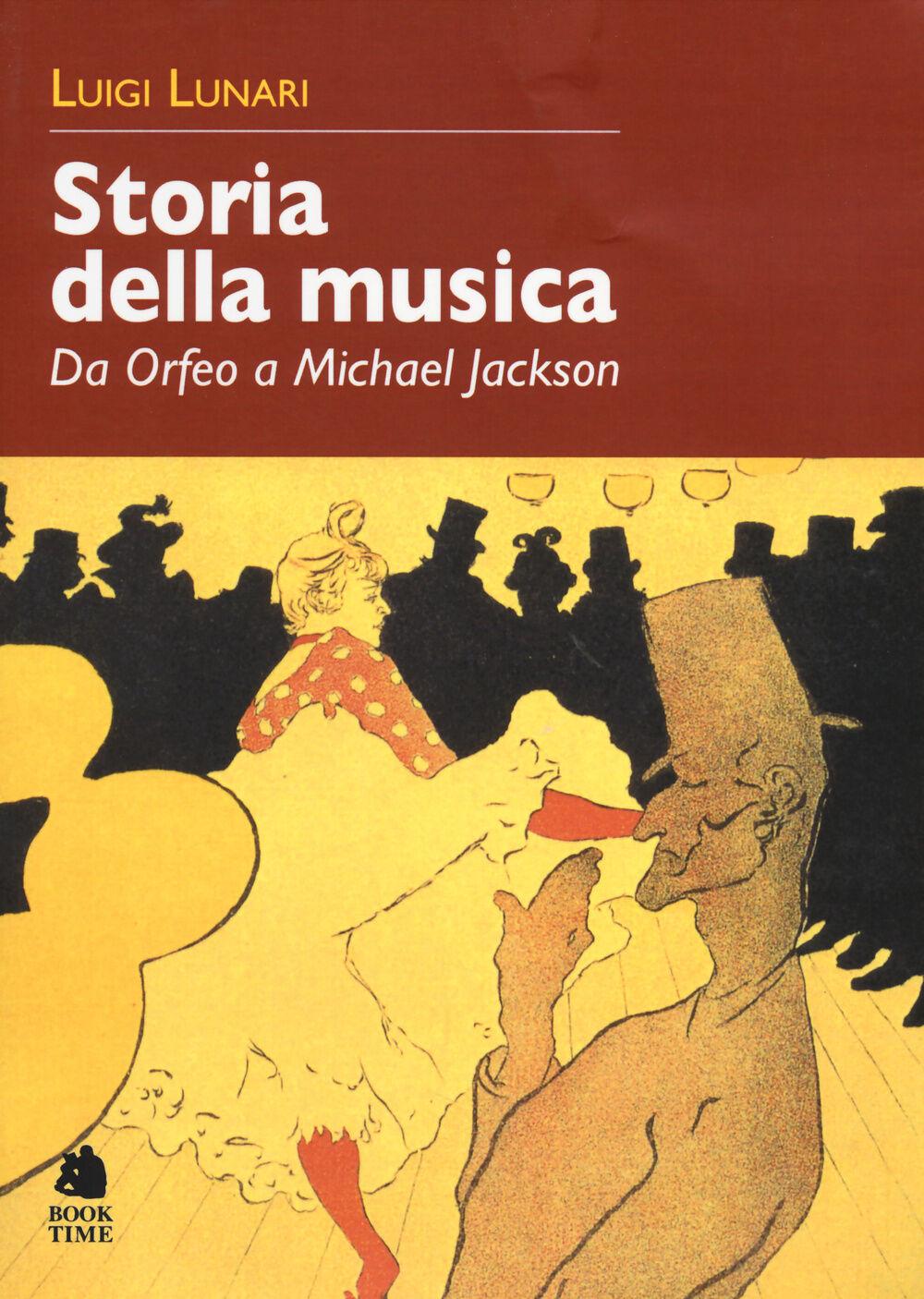 Storia della musica. Da Orfeo a Michael Jackson