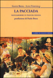 La pacciada. Mangiarebere in Pianura Padana