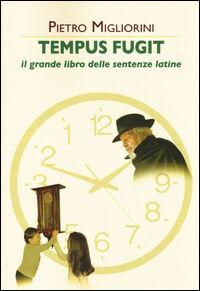 Tempus fugit. Il grande libro delle sentenze latine