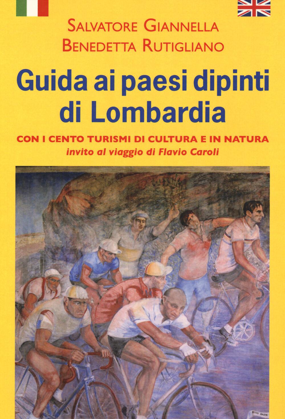Guida ai paesi dipinti di Lombardia. Ediz. italiana e inglese