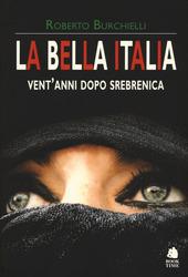 La bella Italia. Vent'anni dopo Srebrenica