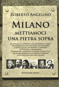 Milano mettiamoci una pietra sopra