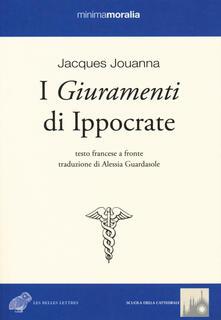I giuramenti di Ippocrate. Testo francese a fronte - Jacques Jouanna - copertina