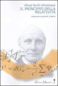 Il principio della relatività. Con applicazioni di fisica