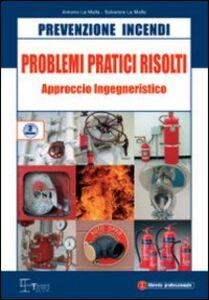 Prevenzione incendi. Problemi pratici risolti. Approccio ingegneristico