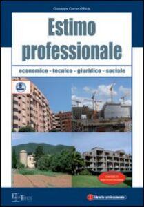 Estimo professionale. Economico, tecnico, giuridico-sociale