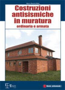 Costruzioni antisismiche in muratura. Ordinaria e armata