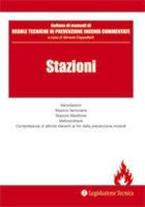 Stazioni. Aerostazioni, stazioni ferroviarie, stazioni marittime, metropolitane, compresenza di attività rilevanti ai fini della prevenzione incendi