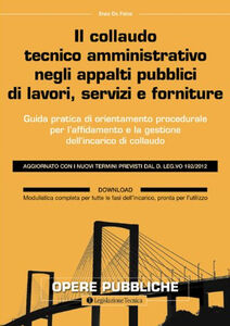 Il collaudo tecnico amministrativo negli appalti pubblici di lavori, servizi e forniture