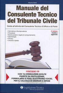 Manuale del consulente tecnico del tribunale civile. Guida all'attività del consulente tecnico d'ufficio e di parte. Con CD-ROM