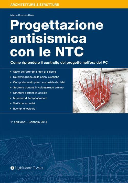 Progettazione antisismica con le NTC. Come riprendere il controllo del progeto nell'era del PC