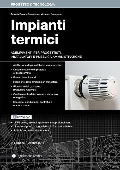 Impianti termici. Adempimenti per progettisti, installatori e pubblica amministrazione