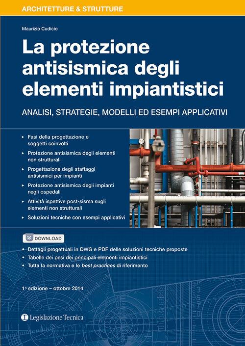 La protezione antisismica degli elementi impiantistici. Analisi, strategie, modelli ed esempi applicativi