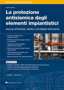 Letterarioprimopiano.it La protezione antisismica degli elementi impiantistici. Analisi, strategie, modelli ed esempi applicativi Image