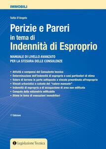 Perizie e pareri in tema di indennità di esproprio. Manuale di livello avanzato per la stesura delle consulenze